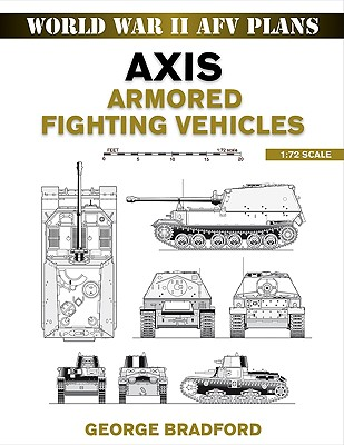 Axis Armored Fighting Vehicles 1:72 Scale By Bradford, George R.