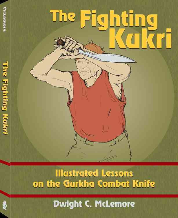 Paladin Press The Fighting Kukri: Illustrated Lessons on the Gurkha Combat Knife by McLemore, Dwight C. [Paperback] at Sears.com